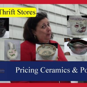 Pricing and Selling Tips for Antique Ceramics & Pottery: Vases, Bowls, Bottles, more by Dr. Lori