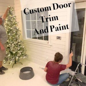 DIY Custom Door Trim and Paint | Home Remodel