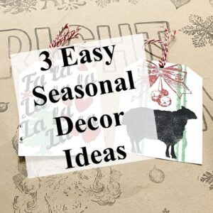 Quick Easy Decor Ideas for Your Holiday and Seasonal Decorating!