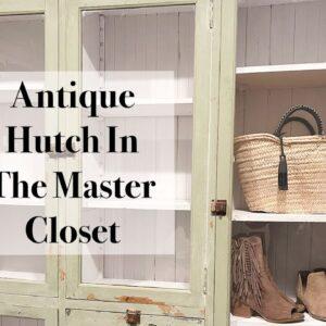Dream Home Master Closet Antique Hutch | Closet Ideas