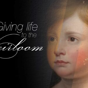 Giving Life to the Heirloom - Part 1 of 2