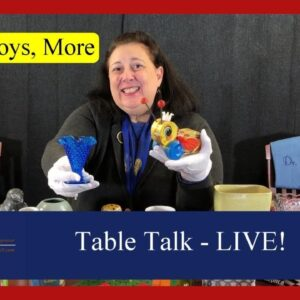 Glass, Toys, Games, Travel Landmarks & More | Dr. Lori's Table Talk LIVE