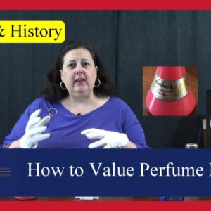 How to Value and Resell Perfume Bottles and their History by Dr. Lori