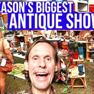 THE BIGGEST SHOW OF THE SEASON! | ANTIQUES & VINTAGE | RESELLER