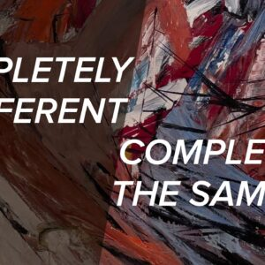 Completely Different, Completely the Same