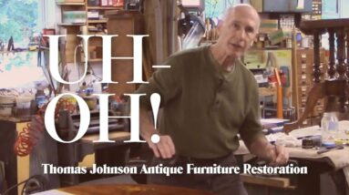 Uh-Oh! - Thomas Johnson Antique Furniture Restoration