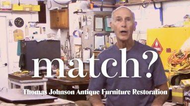 Can Tom Find a Match? - Thomas Johnson Antique Furniture Restoration